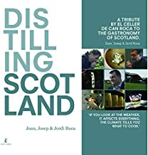 Distilling Scotland : a tribute by El Celler de Can Roca to the gastronomy of Scotland