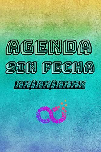 Agenda Sin Fecha: Diseño Azul Claro con Logo infinito - Anual, mensual, Semanal 2021, 2022, 2023 el final lo pones tú. 120 páginas para adultos de ... eventos logros notas e ideas (Gradient)
