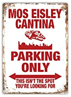Mos Eisley Cantina Parking Only 注意看板メタル安全標識注意マー表示パネル金属板のブリキ看板情報サイントイレ公共場所駐車