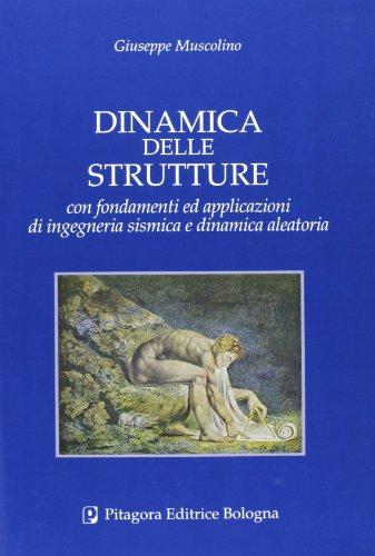 Dinamica delle strutture con fondamenti ed applicazioni di ingegneria sismica e dinamica aleatoria