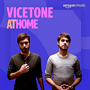 Vicetone At Home