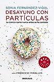 Desayuno con partículas: La ciencia como nunca antes se ha contado