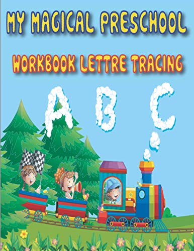 my magical preschool workbook lettre tracing: My Magical Preschool Workbook Letter Tracing : pen control to trace and write ABC Letters for Kids Ages 3 79 beautiful pages 8.5*11 inch