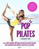 Pop pilates - Le programme fitness, minceur et bien-être