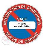 AUA SIGNALETIQUE - Panneau Interdiction de stationner Sortie de Garage sauf Votre immatriculation - Ø 130 mm, Aluminium Dibond 3mm