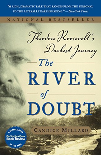 The River of Doubt: Theodore Roosevelt's Darkest Journey (English Edition)