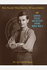 His Name Was Raoul Wallenberg Hardcover