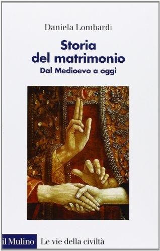 Storia del matrimonio. Dal Medioevo a oggi