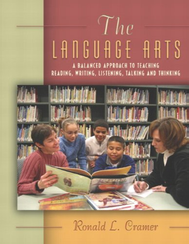The Language Arts: A Balanced Approach to Teaching Reading, Writing, Listening, Talking, and Thinking, MyLabSchool Editi