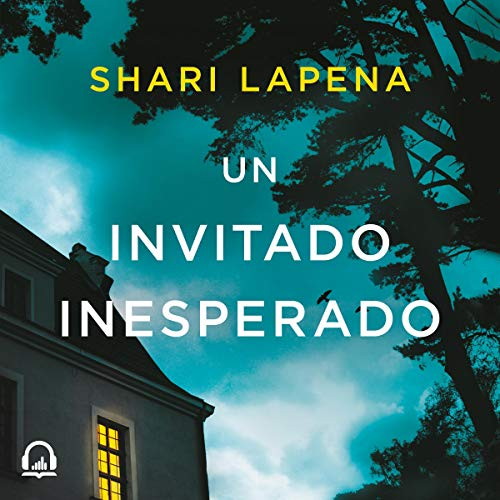 Un invitado inesperado [An Unwanted Guest] audiobook cover art