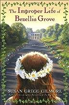 Susan Gregg Gilmore'sThe Improper Life of Bezellia Grove: A Novel [Hardcover](2010)
