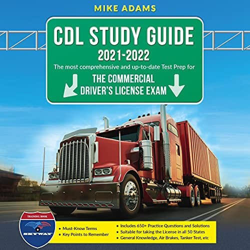 CDL Study Guide 2021-2022: The Most Comprehensive and Up-to-Date Test Prep for the Commercial Driver