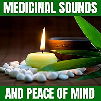 Medicinal Sounds and Peace of Mind