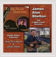 The Copper Creek Sessions (Road to Coeburn & Guitar Tracks) by James Alan Shelton (2012-03-27)