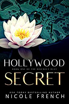 Hollywood Secret: An enemies-to-lovers, secret celebrity romance (The Discreet Duet Book 1) by [Nicole French]