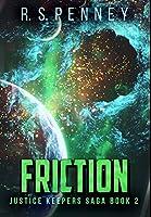 Friction: Premium Hardcover Edition