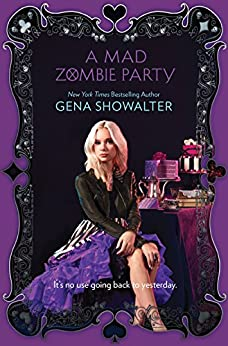 A Mad Zombie Party (The White Rabbit Chronicles Book 4) by [Gena Showalter]