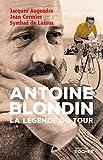 Antoine Blondin - La légende du Tour