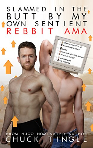 Slammed In The Butt By My Own Sentient Rebbit AMA