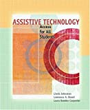Assistive Technology: Access for All Students by Linda B. Johnston (2006-08-16)
