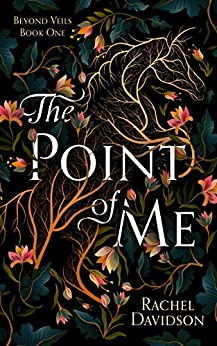 The Point of Me (Beyond Veils Book 1) by [Rachel Davidson]