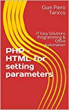PHP – HTML for setting parameters: IT Easy Solutions Programming &  Office Automation (English Edition)