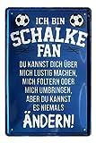 Blechschild Ich bin Schalke Fan - Metallschild