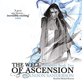 The Well of Ascension     Mistborn, Book 2              By:                                                                                                                                 Brandon Sanderson                               Narrated by:                                                                                                                                 Michael Kramer                      Length: 29 hrs and 17 mins     3,665 ratings     Overall 4.7