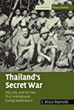 Thailand s Secret War: OSS, SOE and the Free Thai Underground during World War II (Cambridge Military Histories)