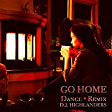 Go Home (House Remix)