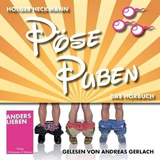 Pöse Puben                   Autor:                                                                                                                                 Holger Heckmann                               Sprecher:                                                                                                                                 Andreas Gerlach                      Spieldauer: 5 Std. und 38 Min.     56 Bewertungen     Gesamt 3,6