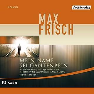 Mein Name sei Gantenbein                   Autor:                                                                                                                                 Max Frisch                               Sprecher:                                                                                                                                 Robert Peter Freitag,                                                                                        Dagmar Altrichter                      Spieldauer: 3 Std. und 32 Min.     66 Bewertungen     Gesamt 4,2