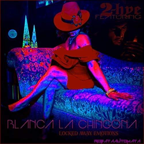 Blanca la Chingona feat. 2-Hye