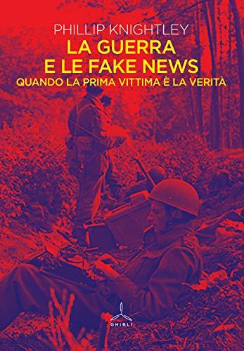 La guerra e le fake news. Quando la prima vittima è la verità