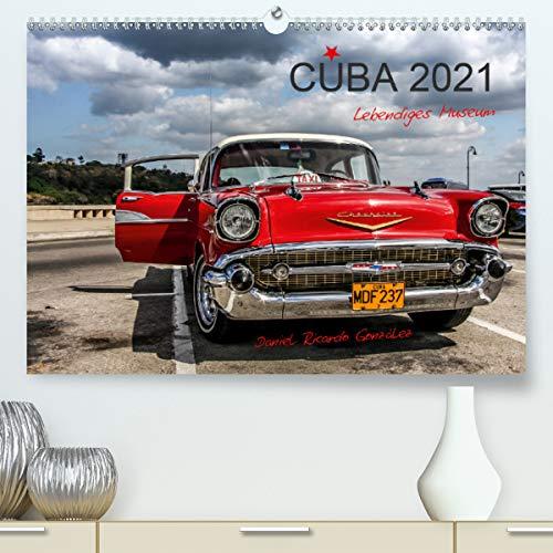Cuba - Lebendiges Museum (Premium, hochwertiger DIN A2 Wandkalender 2021, Kunstdruck in Hochglanz)