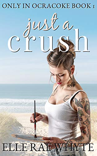 Just a Crush: A sweet, small town beach novella. (Only in Ocracoke Book 1)