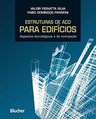 Estruturas de Aço Para Edifícios: Aspectos Tecnológicos e de Concepção