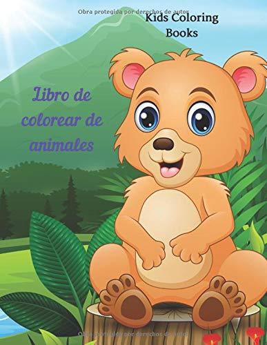 Libro de colorear de animales - Kids Coloring Books: LIBRO DE COLOREAR PARA NIÑOS Y NIÑAS