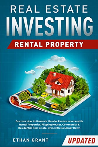 Real Estate Investing Books! - Real Estate Investing: Rental Property: Discover How to Generate Massive Income with Rental Properties, Flipping Houses, Commercial & Residential Real Estate, Even with No Money Down
