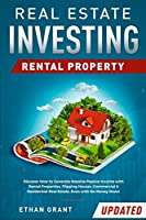 Real Estate Investing: Rental Property: Discover How to Generate Massive Income with Rental Properties, Flipping Houses, Commercial & Residential Real Estate, Even with No Money Down