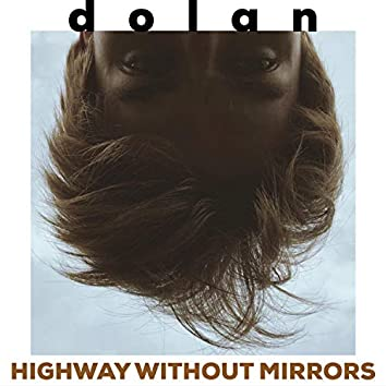 Highway Without Mirrors