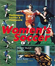 Women's Soccer: Techniques, Tactics & Teamwork