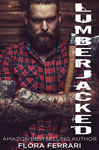 Lumberjacked: An Older Man Younger Woman Romance (A Man Who Knows What He Wants Book 14)