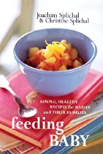 Feeding Baby: Simple, Healthy Recipes for Babies and Their Families