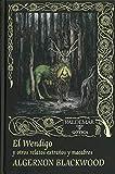 El Wendigo: Y otros relatos extraños y macabros: 119 (Gótica)