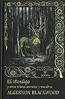 El Wendigo: Y otros relatos extraños y macabros: 119 par Blackwood