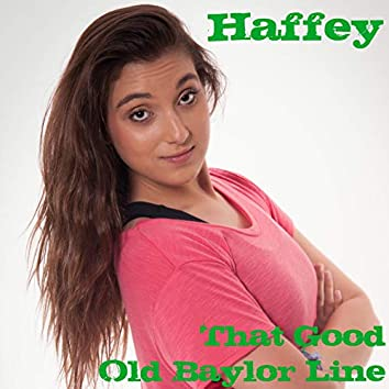 Haffey (That Good Old Baylor Line)