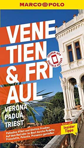 MARCO POLO Reiseführer Venetien, Friaul, Verona, Padua, Triest: Reisen mit Insider-Tipps. Inklusive kostenloser Touren-App
