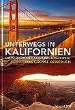Unterwegs in Kalifornien mit den Nationalparks des Südwestens: Das große Reisebuch (KUNTH Unterwegs in ...: Das grosse Reisebuch)