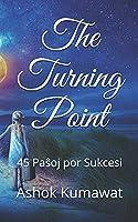 The Turning Point: 45 Paŝoj por Sukcesi